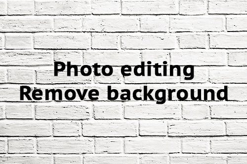 Photo editing Remove background