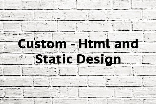 Custom Html and Static Design