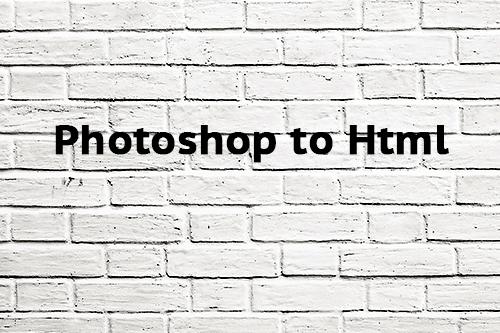 Photoshop to Html