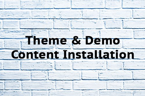 Theme & Demo Content Installation