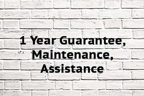 1 Year Guarantee, Maintenance, Assistance