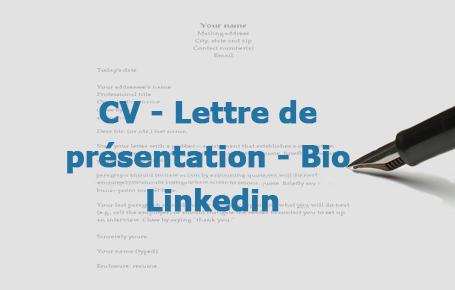 CV - Lettre de présentation - Bio Linkedin